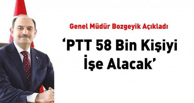 PTT 58 bin kişiyi işe alacak