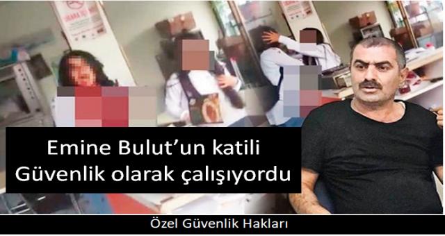Emine Bulut'un katili Fedai Varan MKE Çelik fabrikasında sözleşmeli güvenlik olarak çalışıyordu