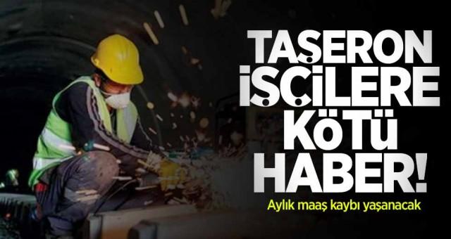 Taşeron İşçilerde Aylık 600 TL Maaş Kaybı Yaşanacak !!!