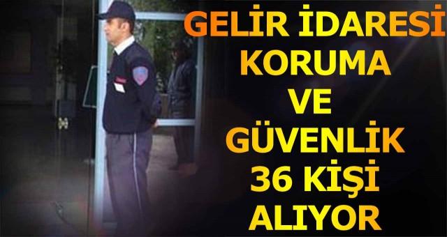 GİB mülakatsız 36 güvenlik görevlisi alımı devam ediyor