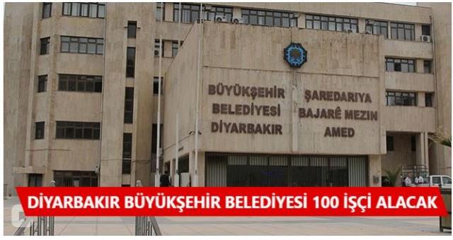 Diyarbakır Büyükşehir Belediyesi 100 işçi Alacak