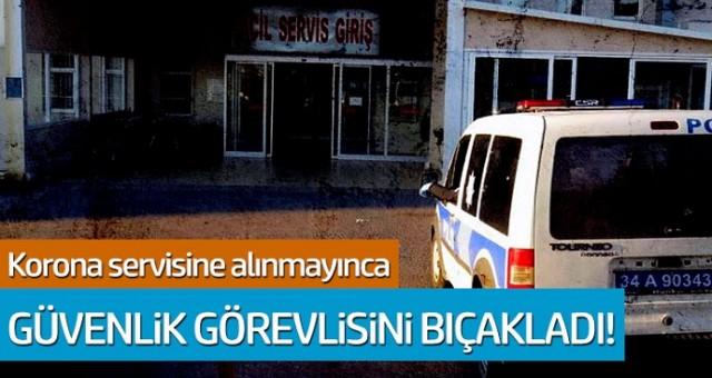 Hasta yakını koronavirüs servisine alınmadı diye terör estirdi 2 güvenlik görevlisini bıçakladı