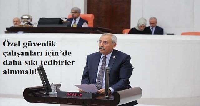 CHP Milletvekili Özel güvenlik çalışanları için'de daha sıkı tedbirler alınmalı!