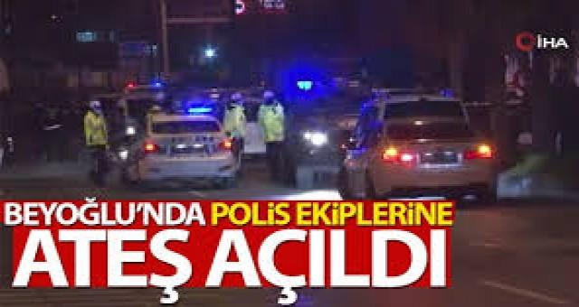 Beyoğlu'nda polislere ateş açıldı!