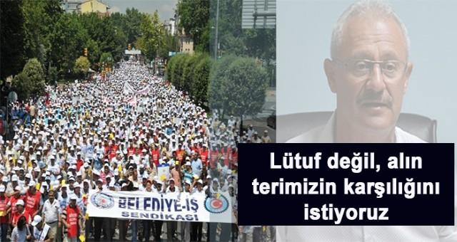 Türk-iş Belediye-İş Sendikası Lütuf değil, alın terinin karşılığını istiyoruz