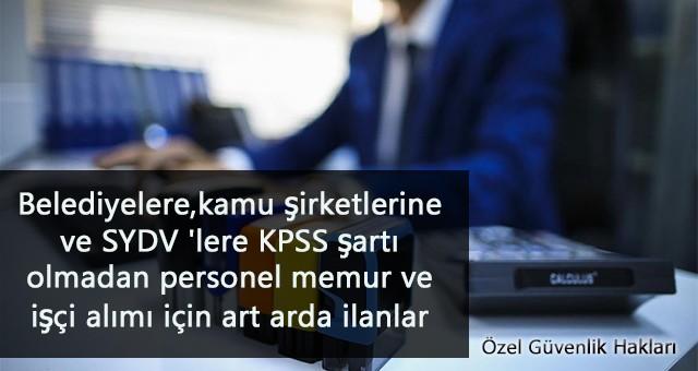 Personeli Alımı İlanları Yayımlandı-KPSS'siz İş İmkanı