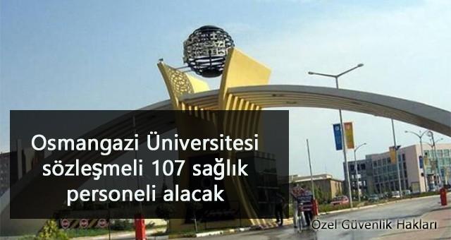 Osmangazi Üniversitesi sözleşmeli 107 sağlık personeli alacak- Güncellendi