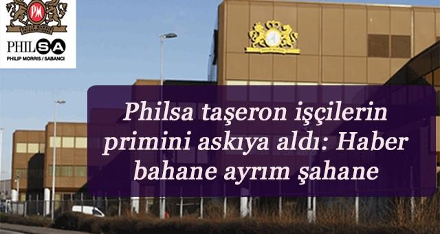 Philsa taşeron işçilerin primini askıya aldı Haber bahane ayrım şahane