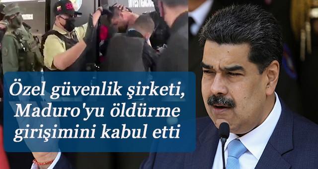 Özel güvenlik şirketi, Maduro'yu öldürme girişimini kabul etti