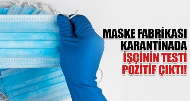Maske üretimi yapan fabrikada coronavirüs çıktı: 65 işçi karantinaya alındı!