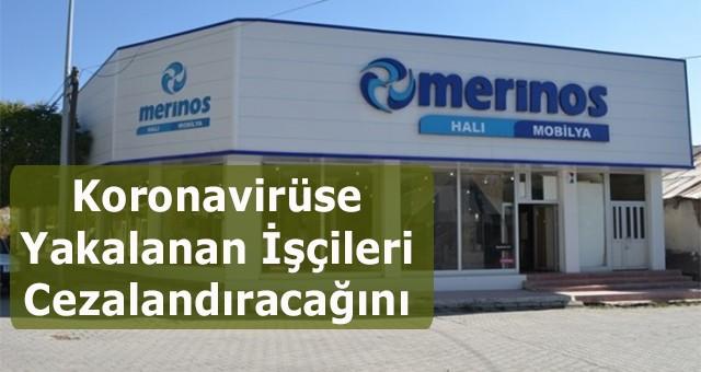 Merinos Fabrikası Koronavirüse Yakalanan İşçileri Cezalandıracağını Bildirdi