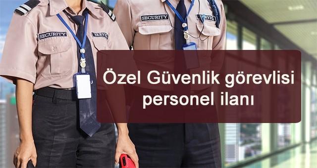 Özel Güvenlik görevlisi personel ilanı
