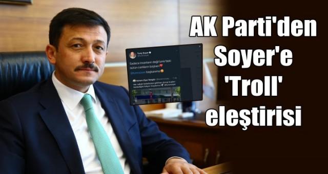 Ak Partili Dağ'dan, Tunç Soyer'e 'troll hesap' eleştirisi