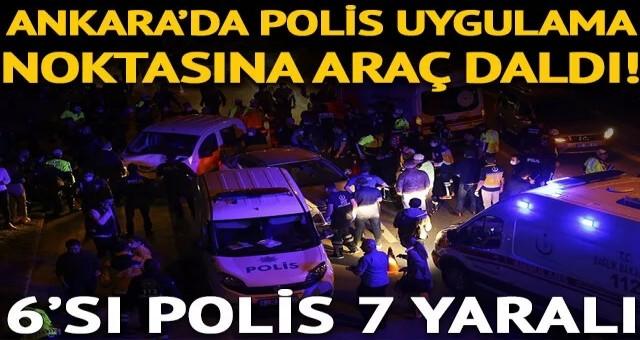 Ankara'da polis uygulama noktasına araç daldı! Çok sayıda yaralı var