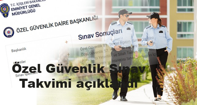Özel Güvenlik Sınav Takvimi açıklandı