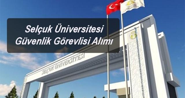 Selçuk Üniversitesi Güvenlik Görevlisi Alımı Yapacak