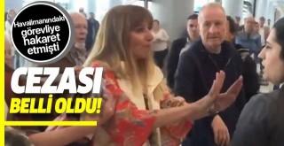 Havalimanında görevli Tuğçe Selvi'ye hakaret etmişti! Fatma Funda Esenç'in cezası belli oldu.