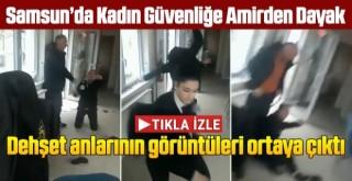 Samsun'da KYK  Kadın Güvenliğe Amirden Dayak
